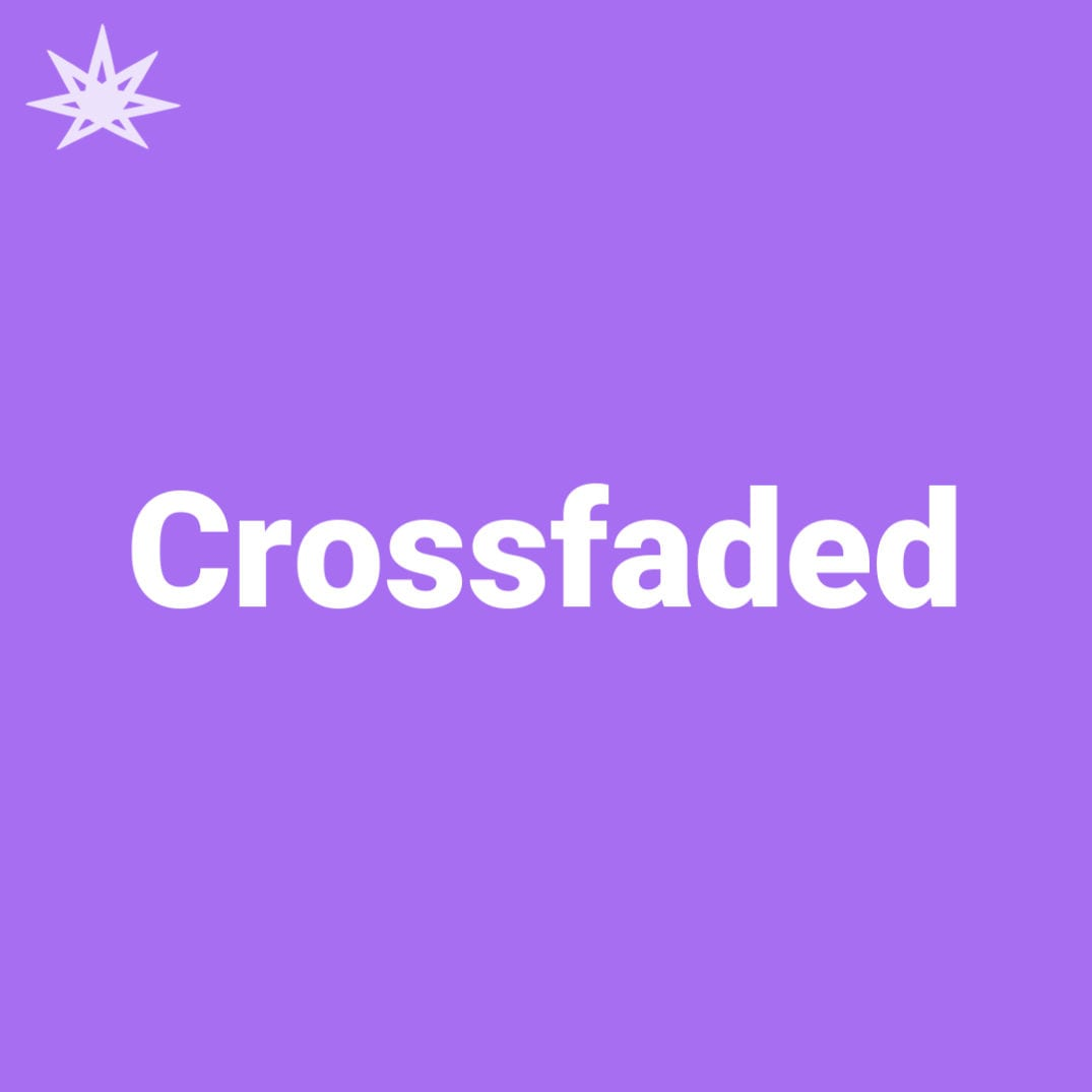 Crossfaded